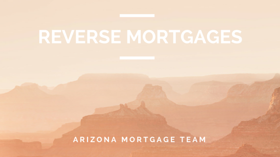 Arizona Mortgage Team- Reverse Mortgages